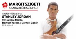 A gitár világsztárja: Stanley Jordan feat Alegre Corrêa, Horváth Kornél & Dörnyei Gábor
